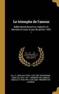 f06caf87e52 le-triomphe-de-lamour-ballet-dance-devant-sa-majeste-a-s-germain-en-laye-le-jour-de-janvier-1681.jpg