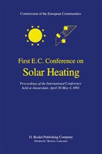 First E.C. Conference on Solar Heating