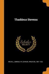 Thaddeus 2018 >> Thaddeus Stevens