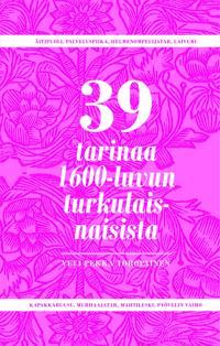 39 tarinaa 1600-luvun turkulaisnaisista