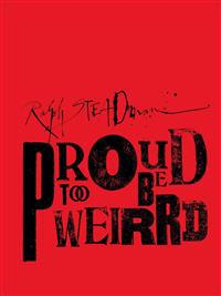 Ralph Steadman Proud Too Be Weirrd