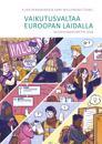 Vaikutusvaltaa Euroopan laidalla