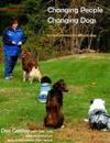 Changing People Changing Dogs: Positive Solutions for Difficult Dogs