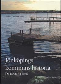 Jönköpings kommuns historia : de första 35 åren