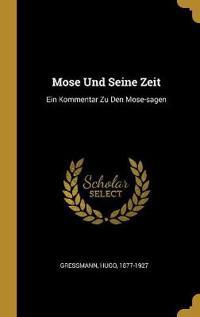 Mose Und Seine Zeit  Ein Kommentar Zu Den Mose-Sagen - Hugo Gressmann - böcker (9780353645769)     Bokhandel
