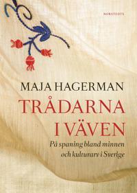 Trådarna i väven : På spaning bland minnen och kulturarv i Sverige
