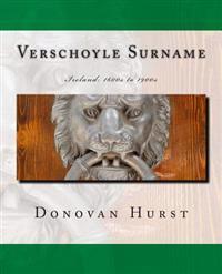 Verschoyle Surname: Ireland: 1600s to 1900s