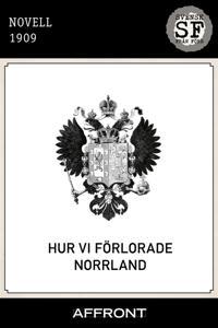 Hur vi förlorade Norrland