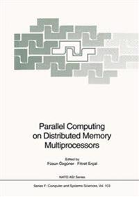 Parallel Computing on Distributed Memory Multiprocessors