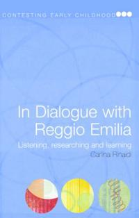 In Dialogue with Reggio Emilia: Listening, Researching and Learning