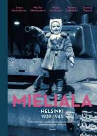 Mieliala : Helsinki 1939-1945