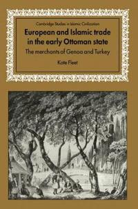 European and Islamic Trade in the Early Ottoman State