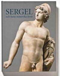 Sergel och hans romerska krets  Europeiska terrakottor 1760-1814