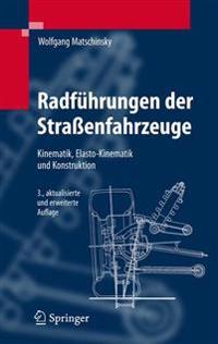 Radfuhrungen Der Strassenfahrzeuge: Kinematik, Elasto-Kinematik Und Konstruktion
