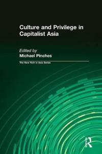 Culture and Privilege in Capitalist Asia