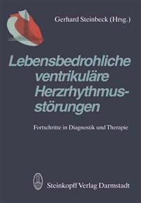 Lebensbedrohliche Ventrikulare Herzrhythmusstorungen