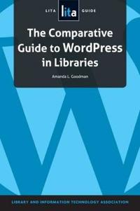 The Comparative Guide to WordPress in Libraries