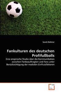 Fankulturen Des Deutschen Profifuballs