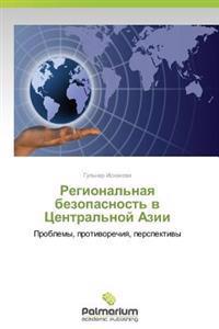 Regional'naya Bezopasnost' V Tsentral'noy Azii
