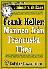 5-minuters deckare. Mannen från Francuska Ulica. Återutgivning av text från 1935