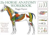 Horse anatomy workbook - a learning aid for students based on peter goodys