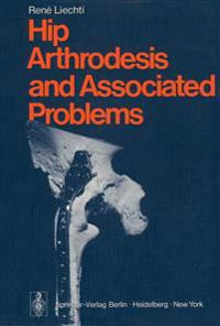 Hip Arthrodesis and Associated Problems