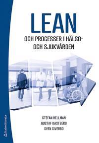 Lean och processer i hälso- och sjukvården - Stefan Hellman, Gustaf Kastberg, Sven Siverbo   Laserbodysculptingpittsburgh.com