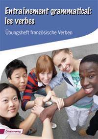 Entrainement grammatical: les verbes. Französisches Übungsheft