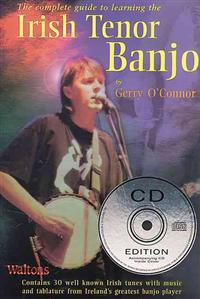 The Complete Guide to Learning the Irish Tenor Banjo [With CD]
