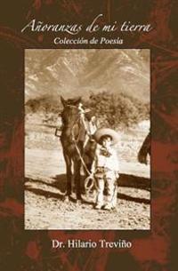 Anoranzas de Mi Tierra: Coleccion de Poesia