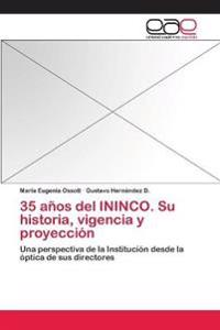 35 Anos del Ininco. Su Historia, Vigencia y Proyeccion