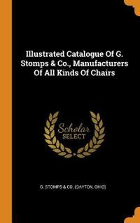 Illustrated Catalogue of G. Stomps & Co., Manufacturers of All Kinds of Chairs