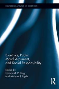 Bioethics, Public Moral Argument, and Social Responsibility