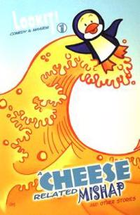 A Cheese Related Mishap: Lookit! Comedy & Mayhem Series Book 1