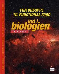 Ind i biologien - fra ursuppe til functional food