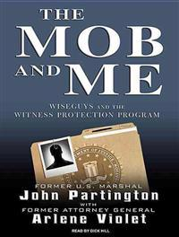 The Mob and Me: Wiseguys and the Witness Protection Program
