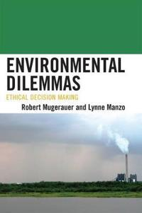 Environmental Dilemmas: Ethical Decision Making