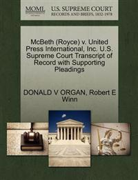 McBeth (Royce) V. United Press International, Inc. U.S. Supreme Court Transcript of Record with Supporting Pleadings