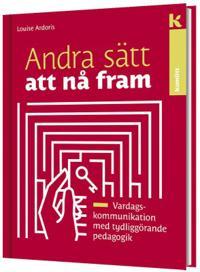 Andra sätt att nå fram - Vardagskommunikation med tydliggörande pedagogik