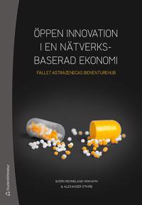 Öppen innovation i en nätverksbaserad ekonomi - Fallet AstraZenecas BioVentureHub