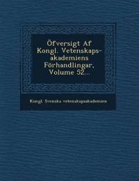 Öfversigt Af Kongl. Vetenskaps-akademiens Förhandlingar, Volume 52...