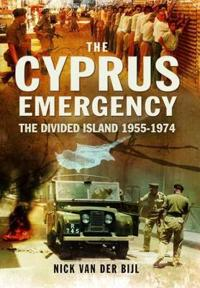 The Cyprus Emergency: The Divided Island 1955-1974