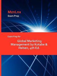 Exam Prep for Global Marketing Management by Kotabe & Helsen, 4th Ed.