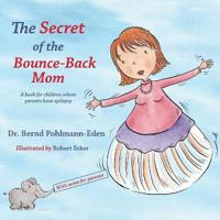 The Secret of the Bounce-Back Mom