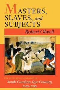 Masters, Slaves, & Subjects