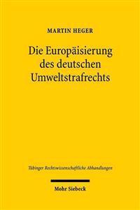 Die Europaisierung Des Deutschen Umweltstrafrechts