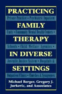 Practicing Family Therapy in Diverse Settings