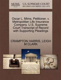Oscar L. Mims, Petitioner, V. Metropolitan Life Insurance Company. U.S. Supreme Court Transcript of Record with Supporting Pleadings