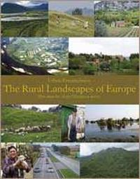 The rural landscapes of Europe : how man has shaped European nature