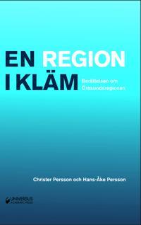 En region i kläm : berättelsen om Öresundsregionen